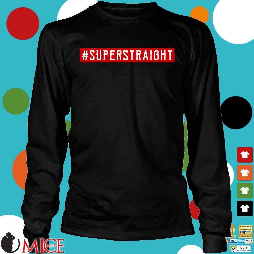 #Superstraight Shirt Longsleeve