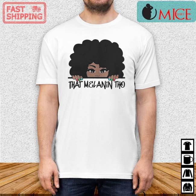 That Melanin Tho Queen Beautiful Queen Black Owned Business Shirt