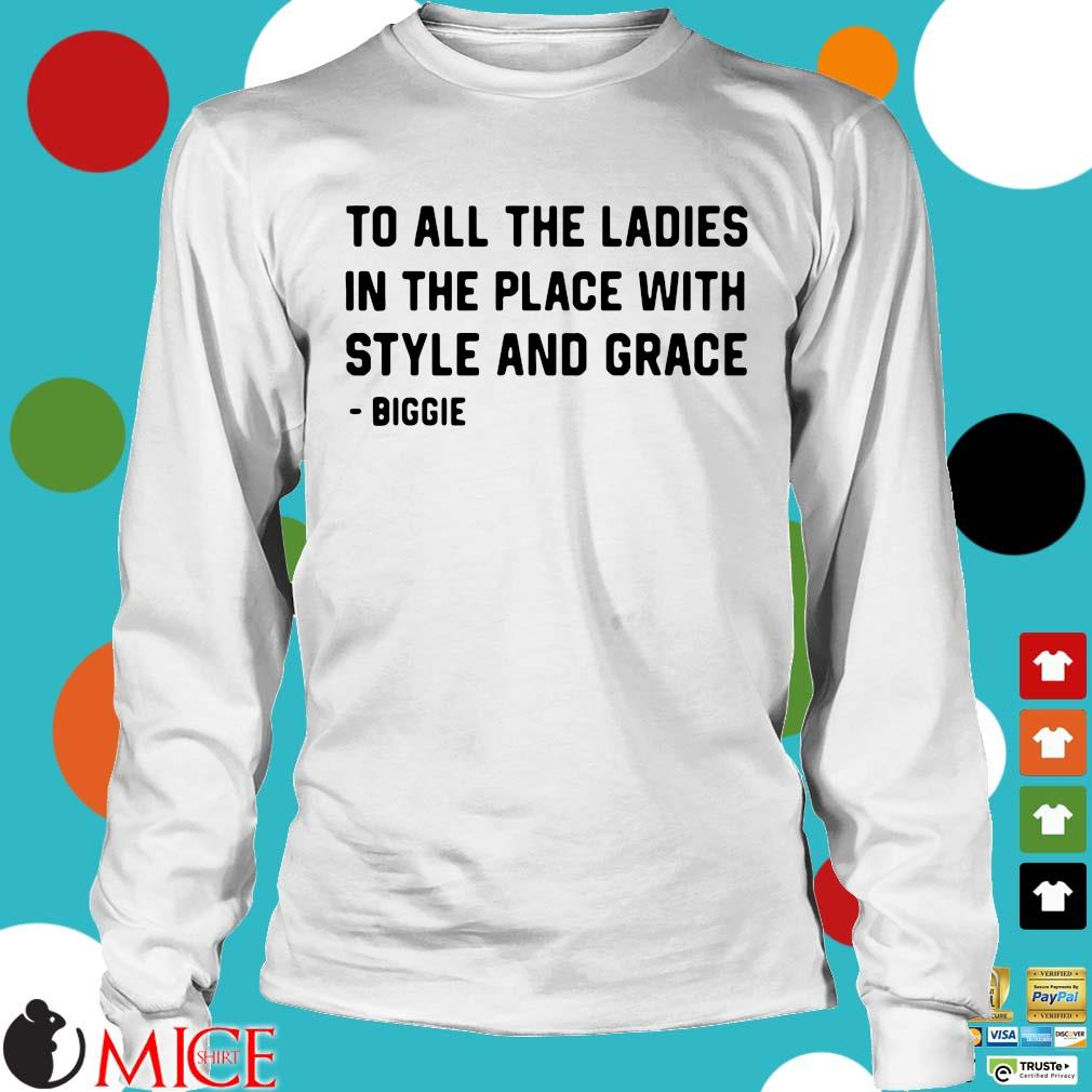 To all the ladies in the place with style and grace Longsleeve trang