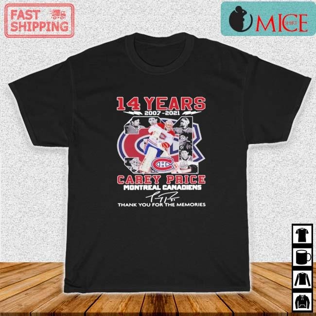 14 Years 2007 2021 Carey Price Montreal Canadiens Thank You For The Memories Signature Shirt