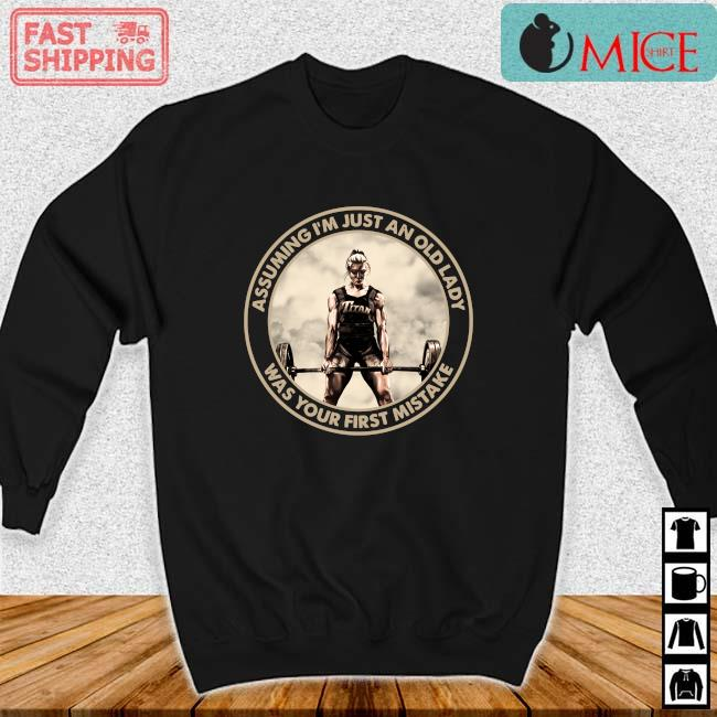 'Fitness Assuming I'm Just An Old Lady Was Your First Mistake 2021 s Sweater den
