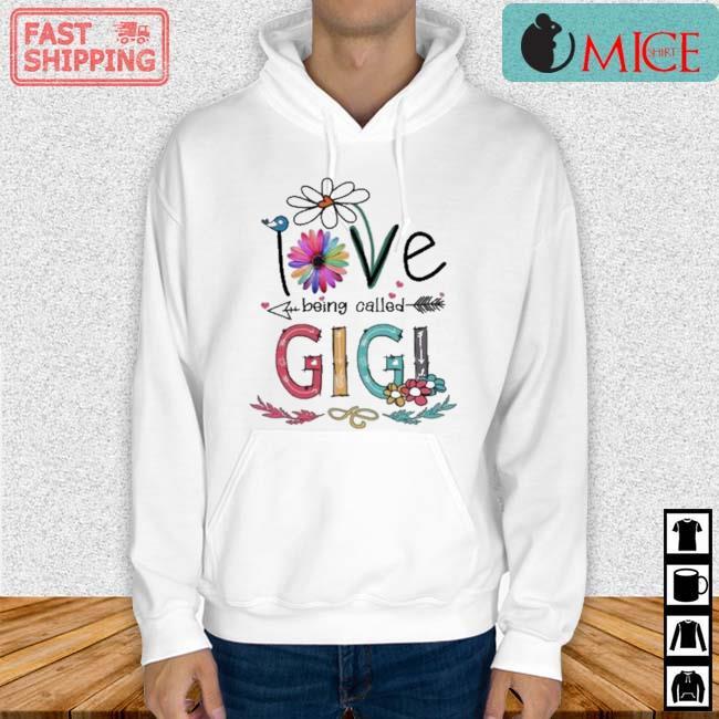I Love Being Called Gigi Daisy Flower Shirt Hoodie trang