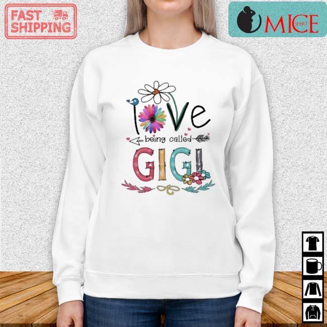 I Love Being Called Gigi Daisy Flower Shirt Sweater trang