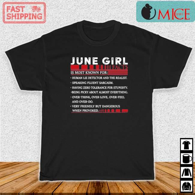 June Girl Facts Is Most Known For Human Lie Detector And The Realist Shirt