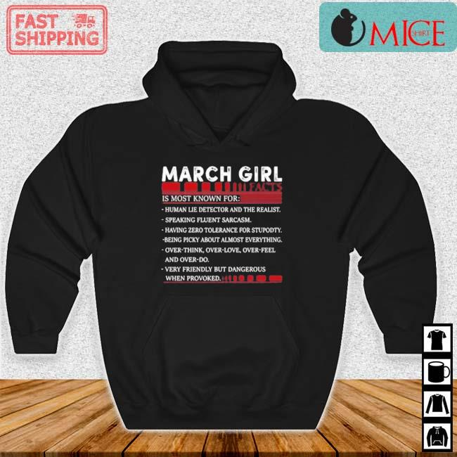 March Girl Facts Is Most Known For Human Lie Detector And The Realist Shirt Hoodie den
