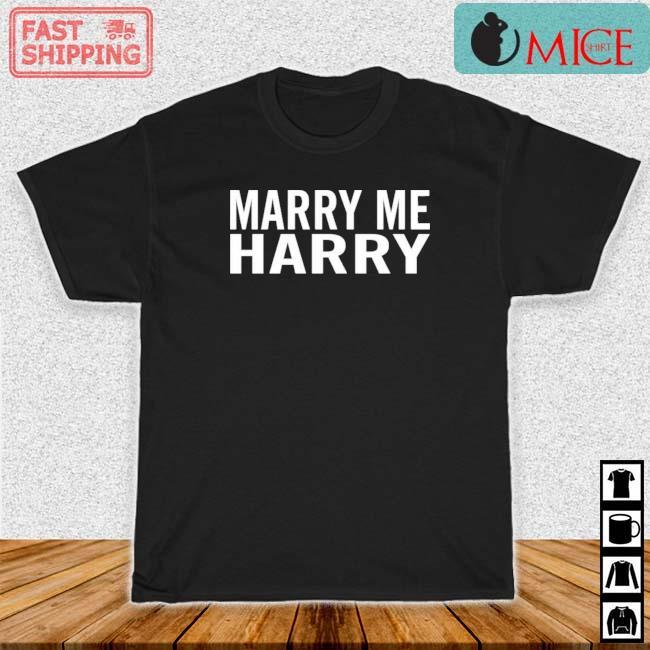 Marry Me Harry Shirt