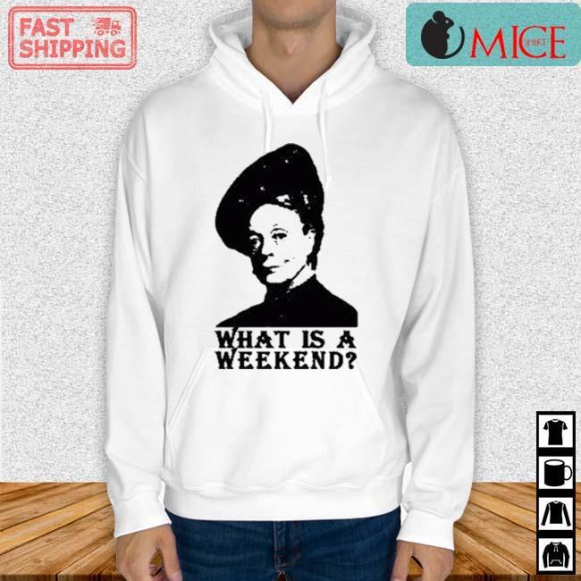 Violet Crawley what is a weekend s Hoodie trang