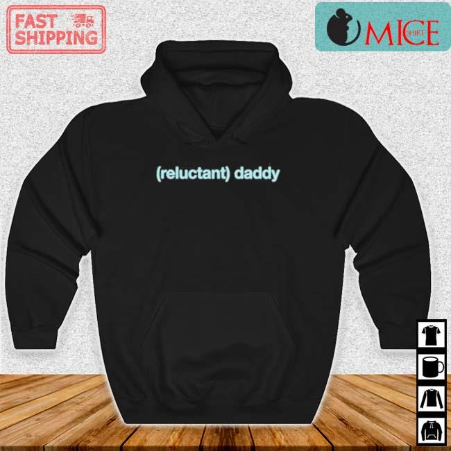 Wicked Naughty Reluctant Daddy Shirt Hoodie den