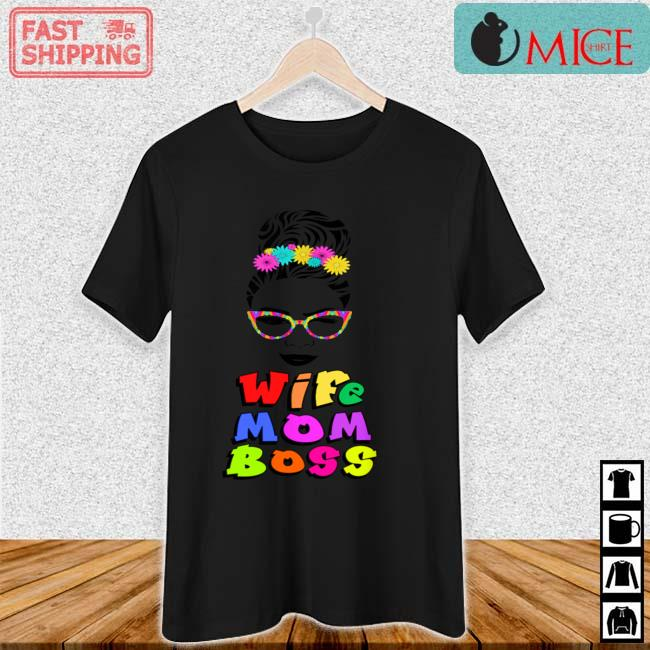 Wife Mom Boss Mother Mommy Mothers Shirt Ladies den
