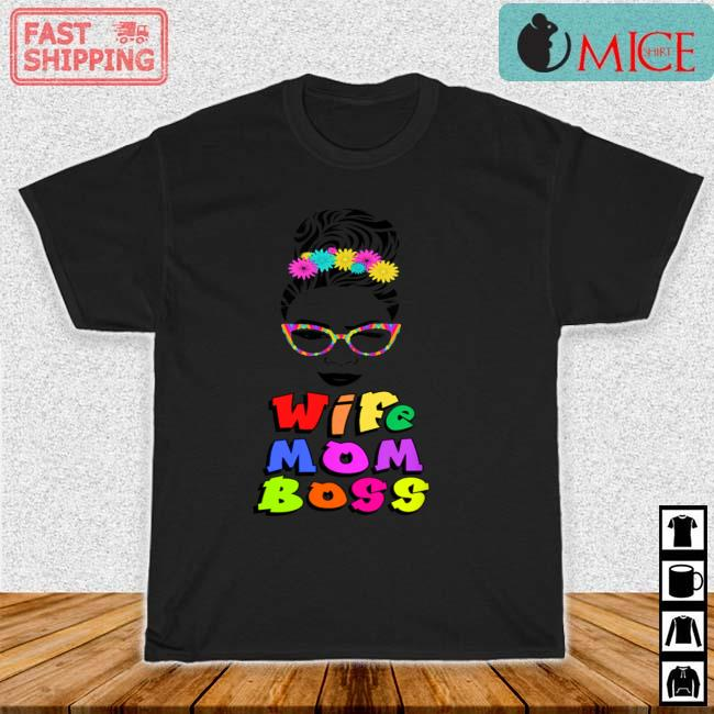 Wife Mom Boss Mother Mommy Mothers Shirt
