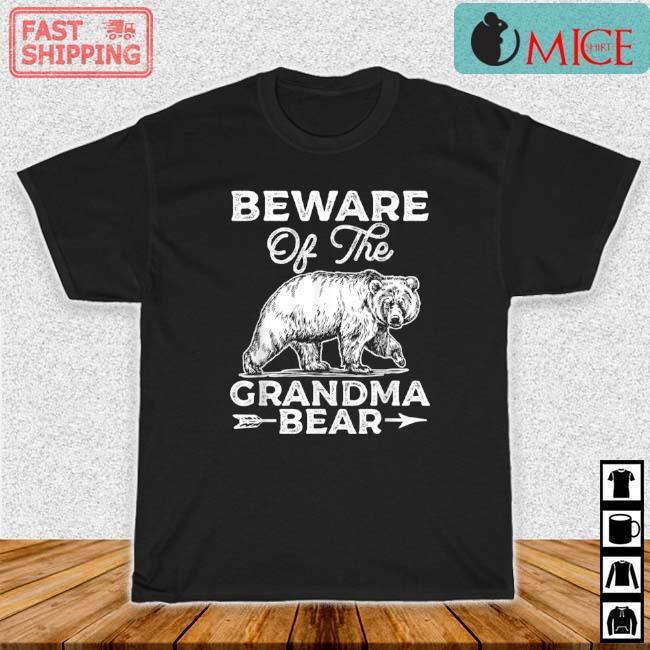 Beware Of The Grandma Bear Shirt
