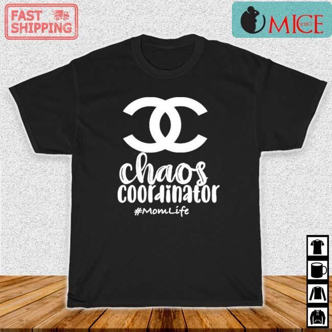 Chaos Coordinator Chanel Mom life Shirt
