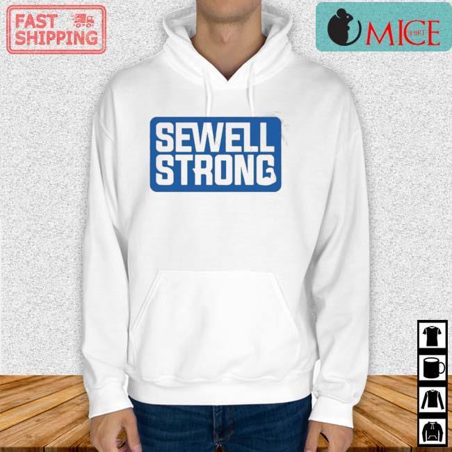 Sewell Strong 2021 Shirt Hoodie trang