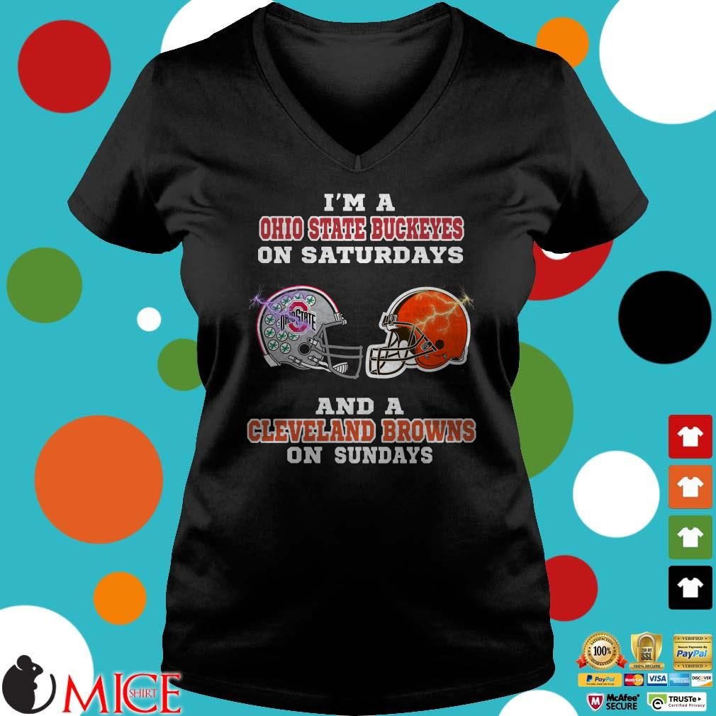 I'm A Ohio State Buckeyes On Saturdays And A Cleveland Browns On Sundays Shirt