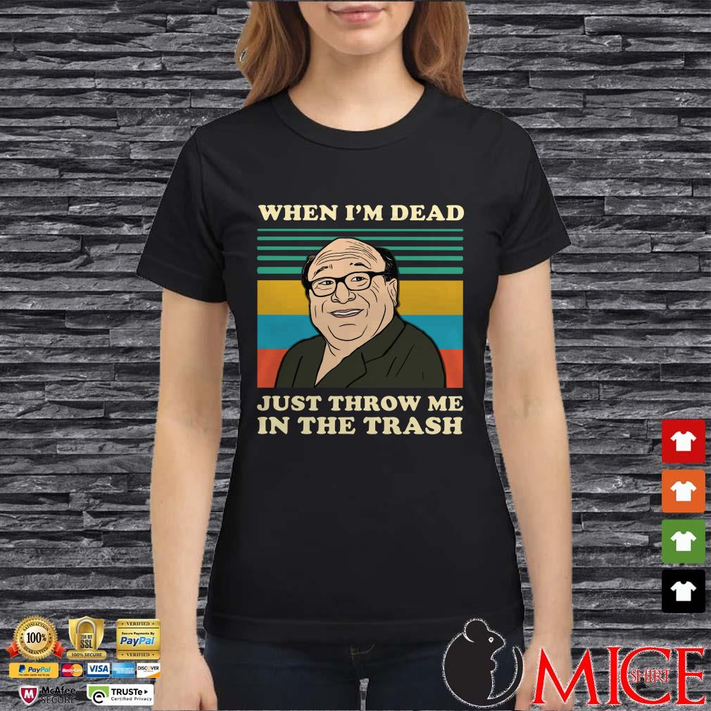 Frank Reynolds when I_m dead just throw me in the trash vintage shirt