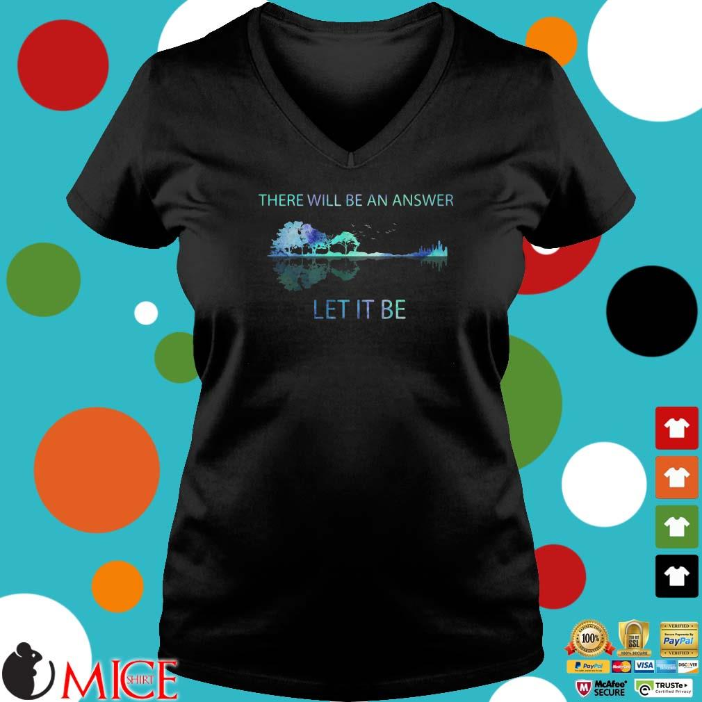 Guitar There will be an answer let it be shirt