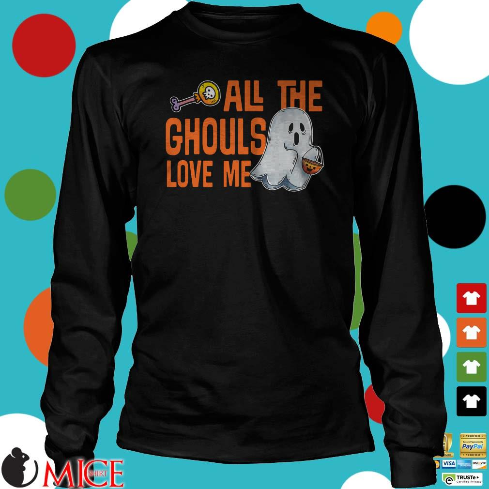 All The Ghouls Love Me Halloween Shirt