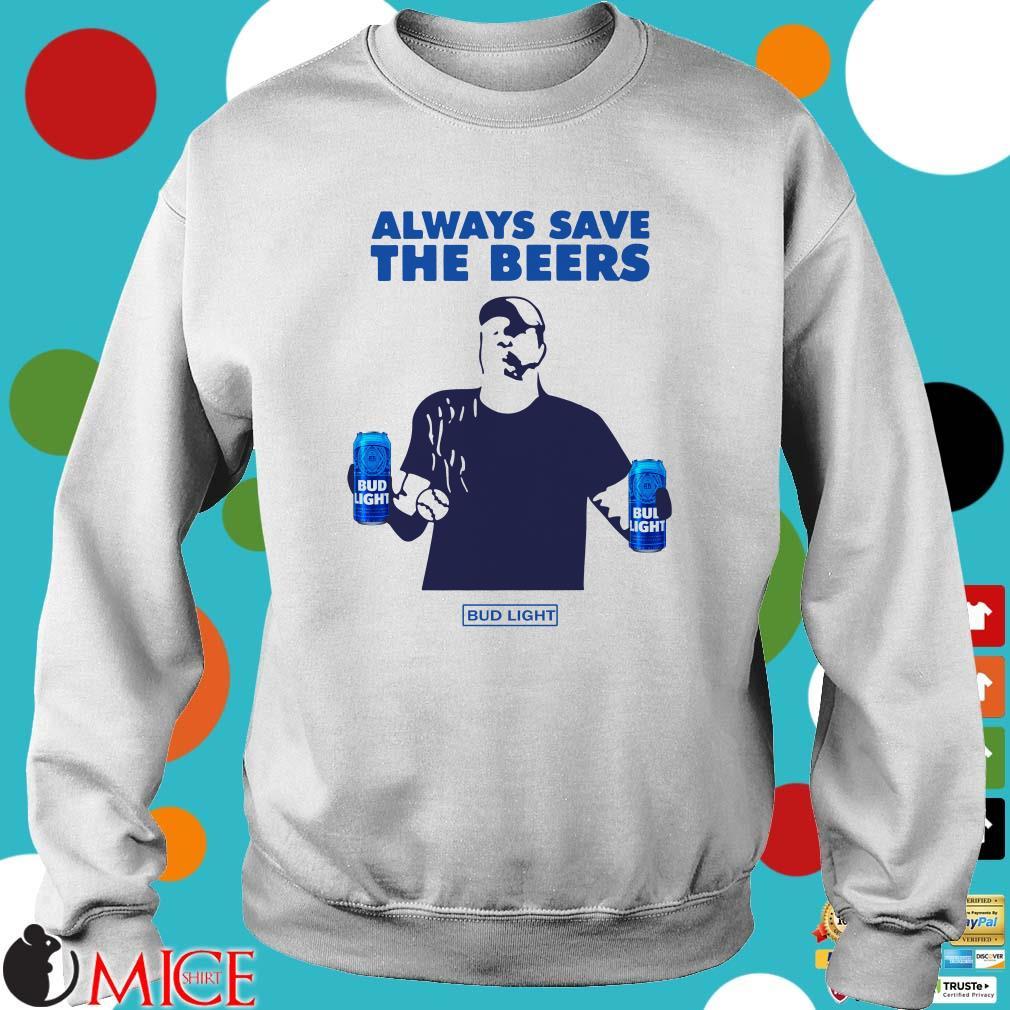 Always Save The Beers Bud Light Jeff Adams Shirt