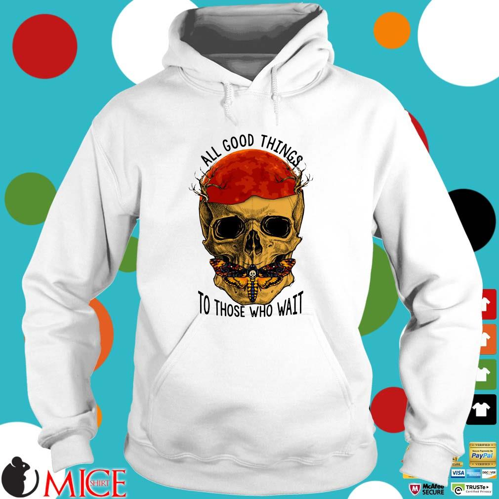 Death Head Moth Skull All Good Things To Those Who Wait Halloween Shirt