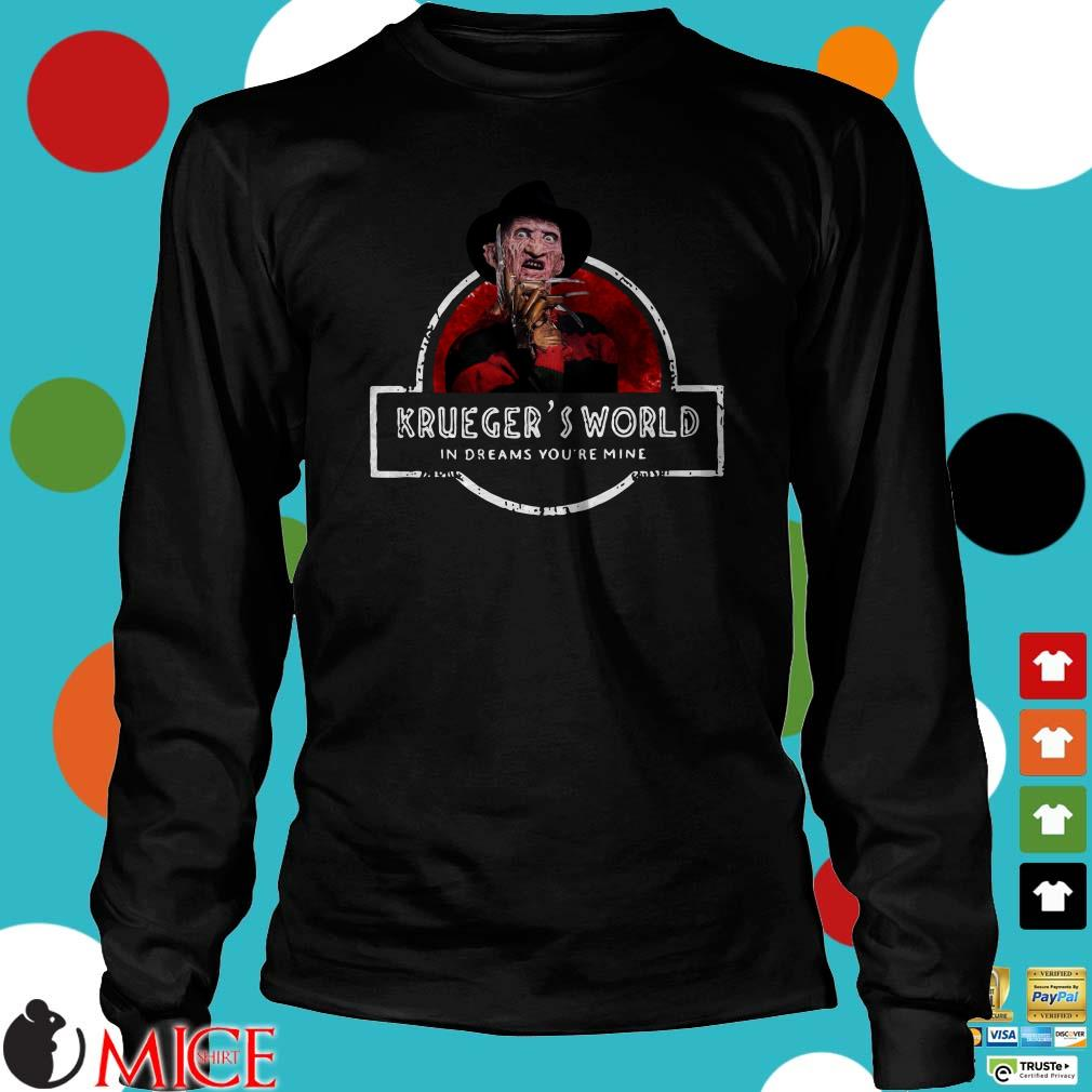 Freddy Kruegers world in dreams you're mine halloween Shirt