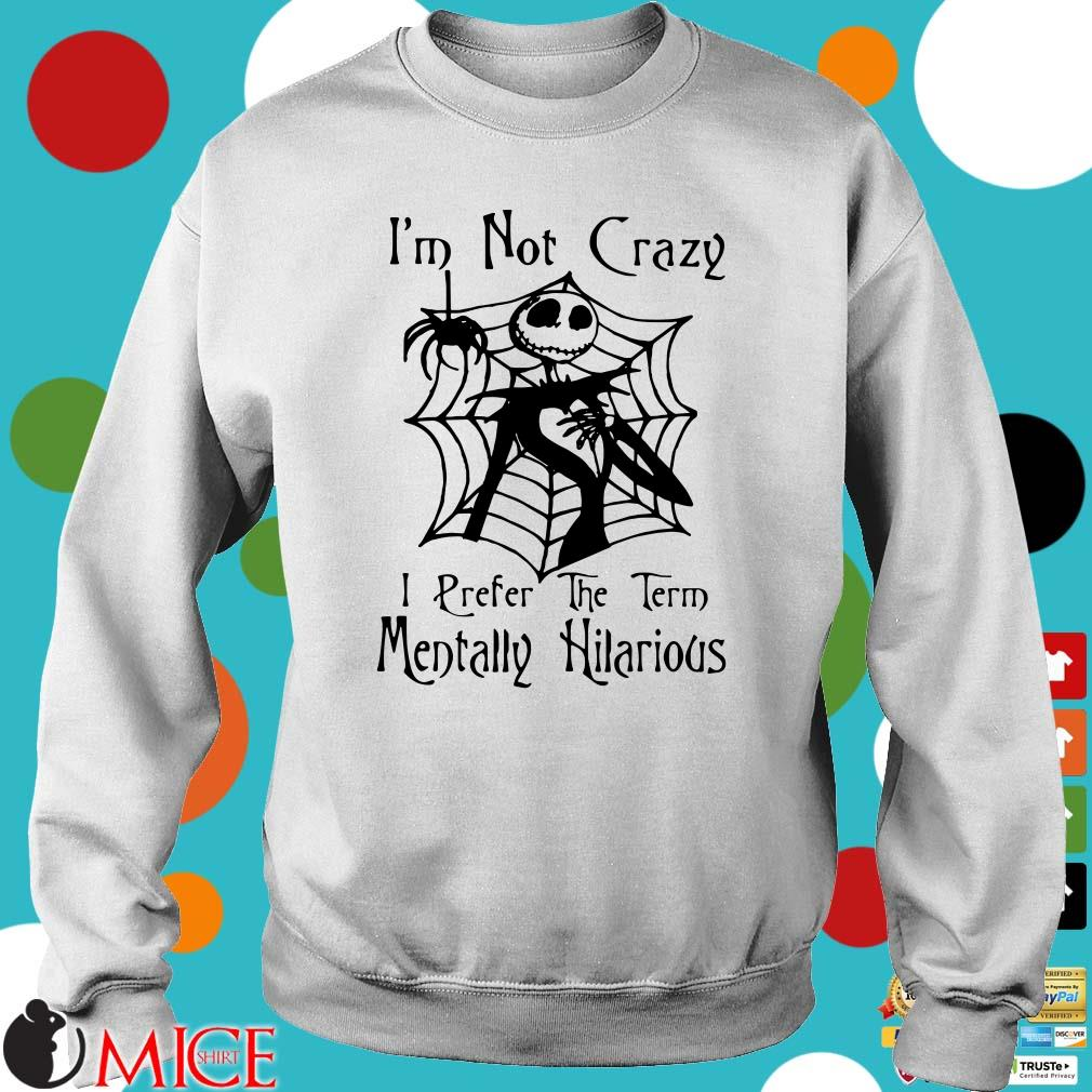 Jack Skellington I'm not crazy I prefer the term mentally hilarious Halloween Hoodie