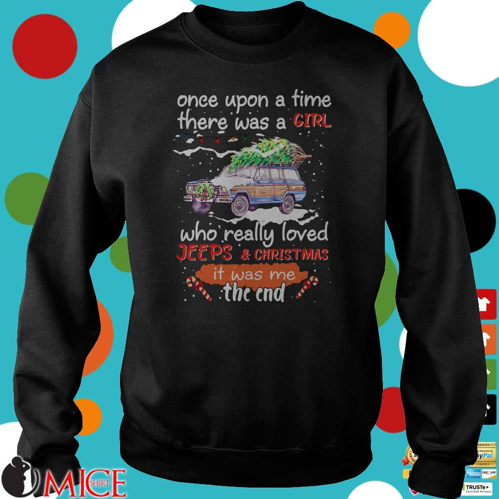 Once Upon A Time There Was A Girl Who Really Loved Jeeps and Christmas Sweatshirt