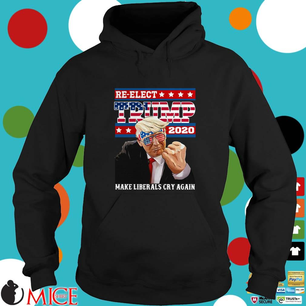 Re elect Trump 2020 Make Liberals Cry Again Sweater
