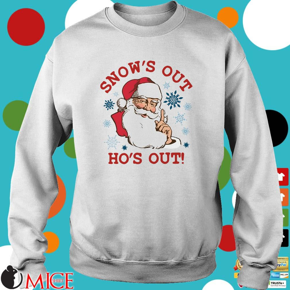 Snow's Out Ho's Out Santa Claus Christmas Shirt