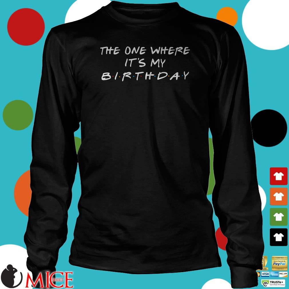 The One Where Its My Birthday Shirt