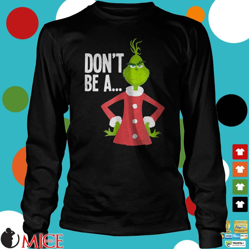 Christmas The Grinch Dont Be A Shirt