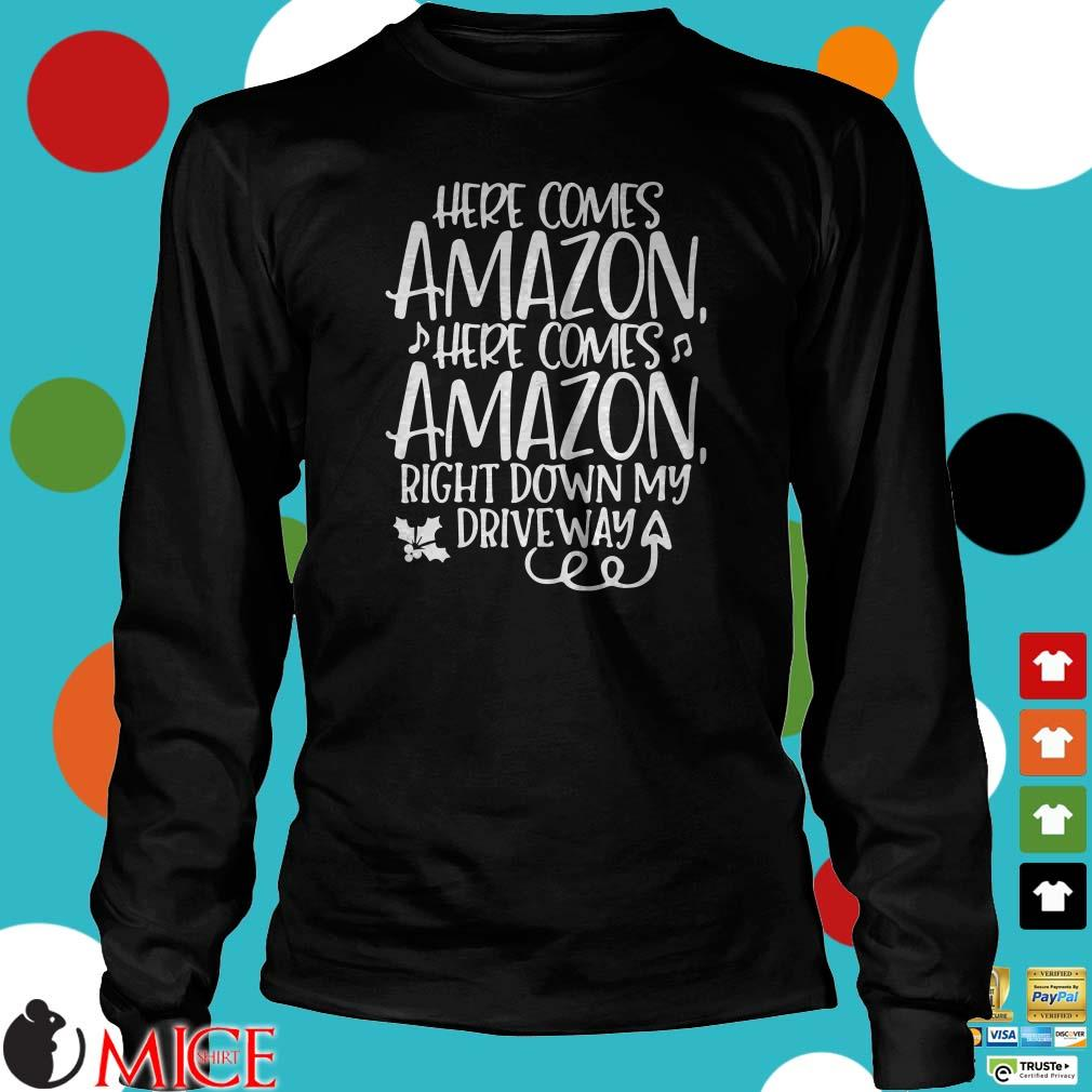 Here Comes Amazon Right Down My Driveway Shirt