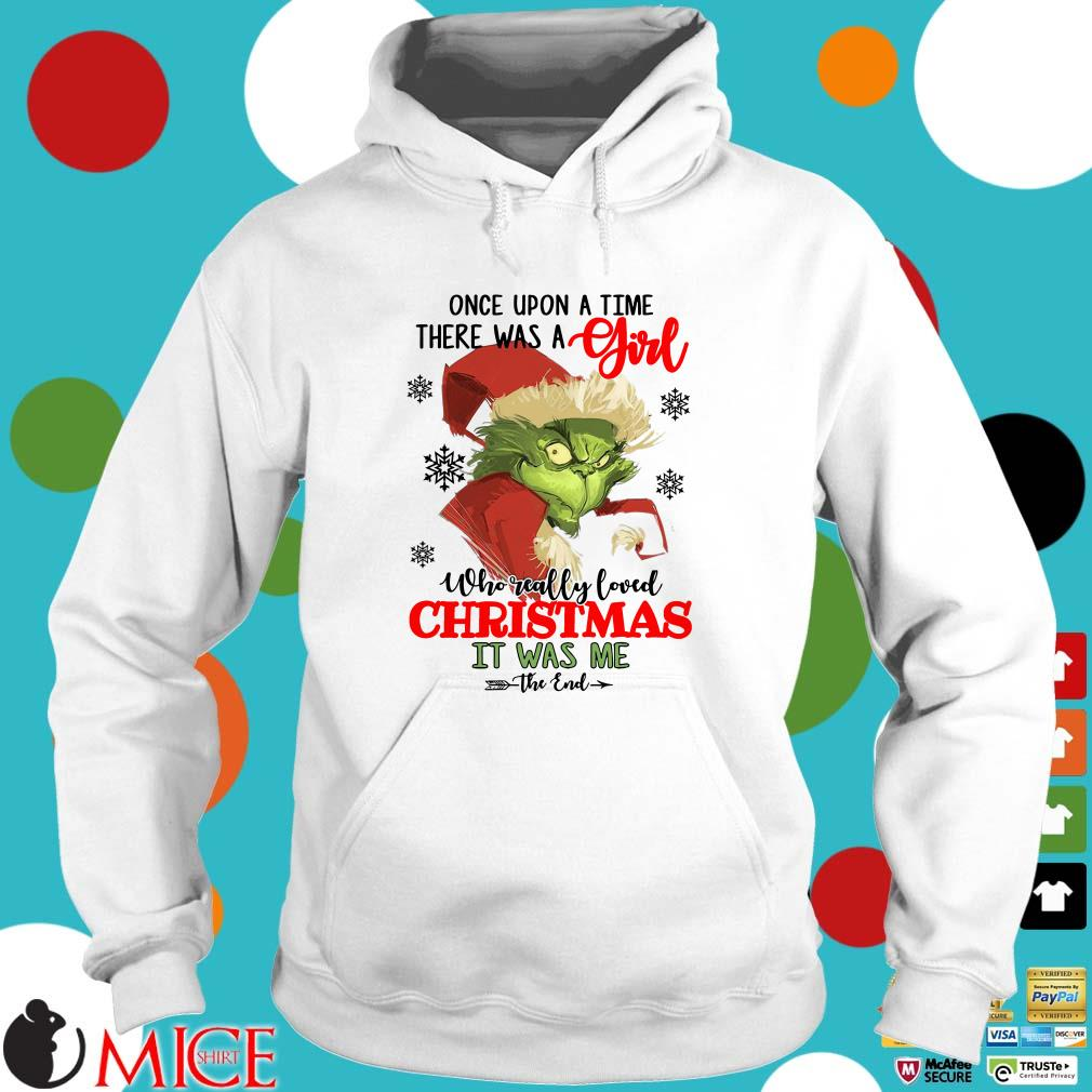 Once Upon A Time There Was A Girl Who Really Love Christmas It Was Me The End Hoodie