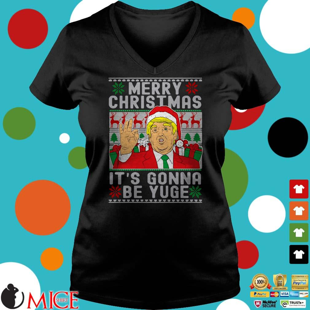 Trump Merry Christmas It's Gonna Be Yuge Shirt