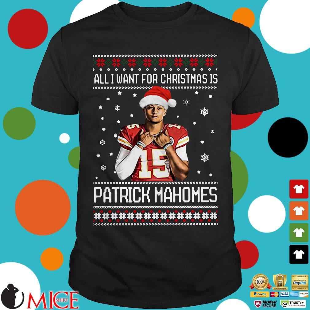 All I want for Christmas is Patrick Mahomes II Ugly Christmas Sweater