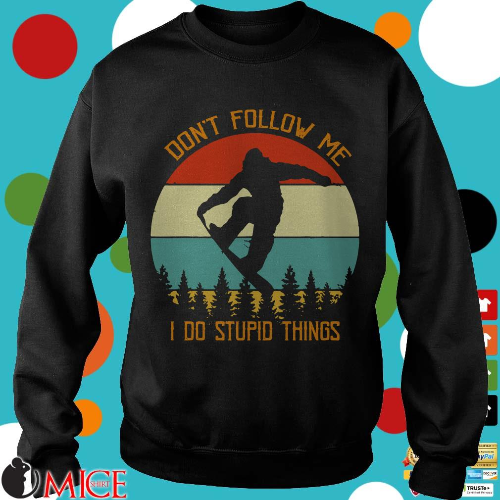 Don't follow me I do stupid things vintage Shirt
