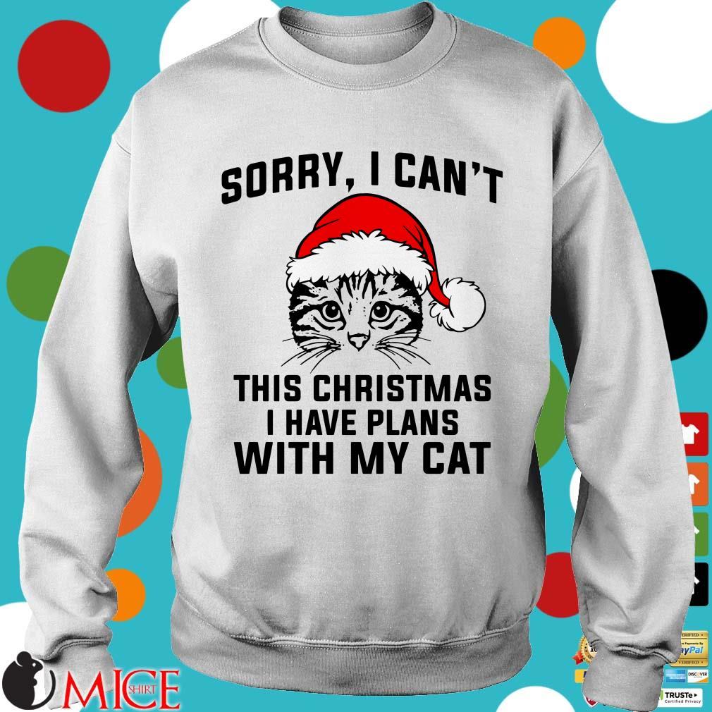 Sorry I can/'t I have plans with my cat shirt cat sweater cat sweater