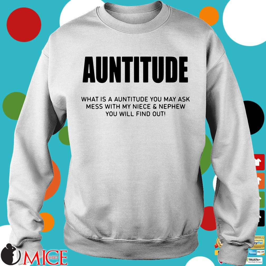 Auntitude What Is Auntitude You May Ask Shirt