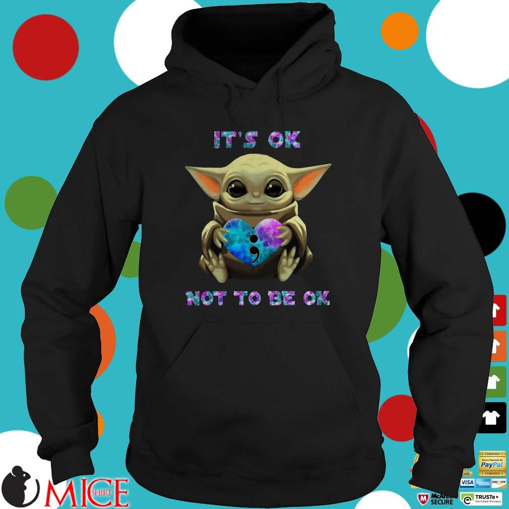 Baby Yoda Hug Suicide Awareness It's Ok Not To Be Ok Shirt