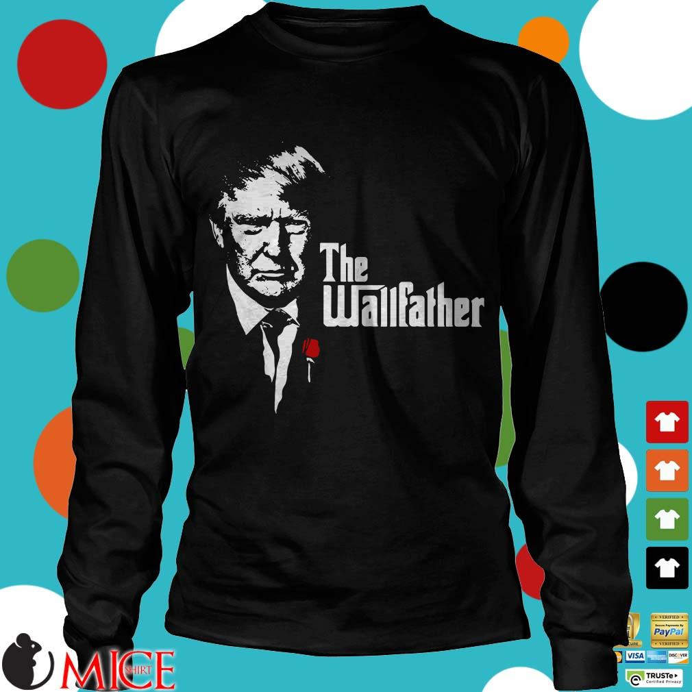 Donald Trump The Wall Father Shirt