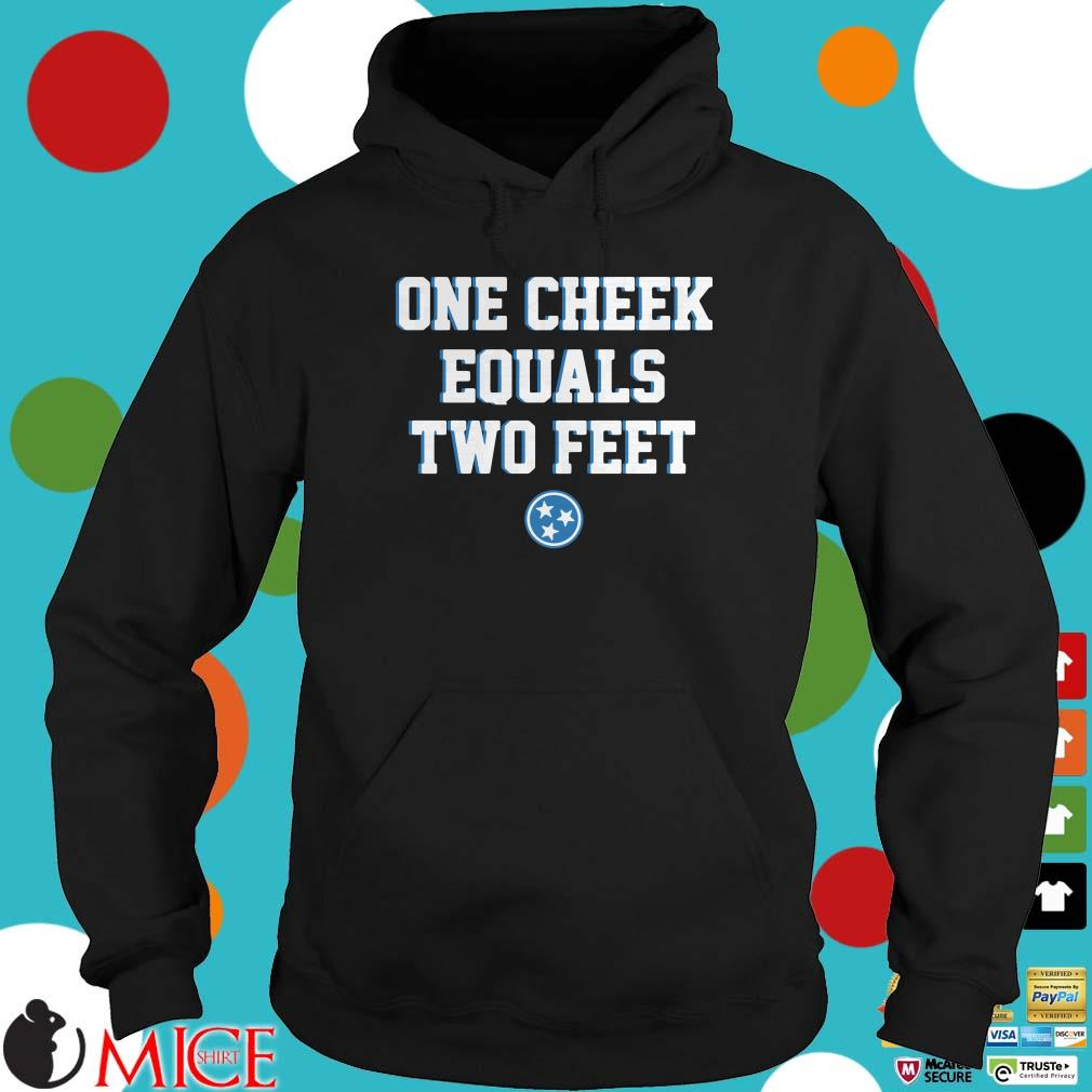 One Cheek Equals Two Feet Shirt