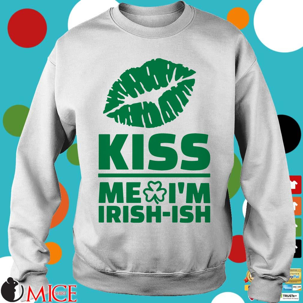 St. Patrick's Day saying – Kiss me I'm irish-ish Shirt