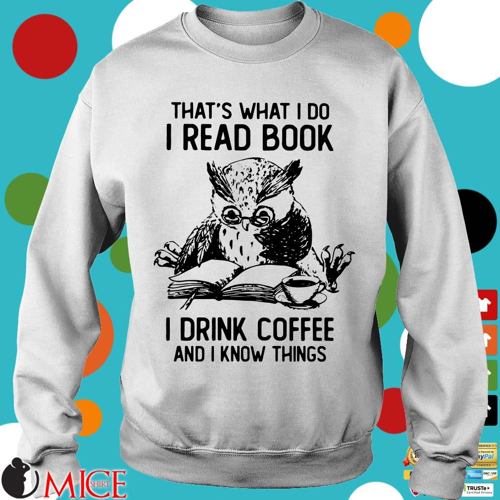 Owl That's What I Do I Read Book I Drink Coffee And Knows Things Shirt