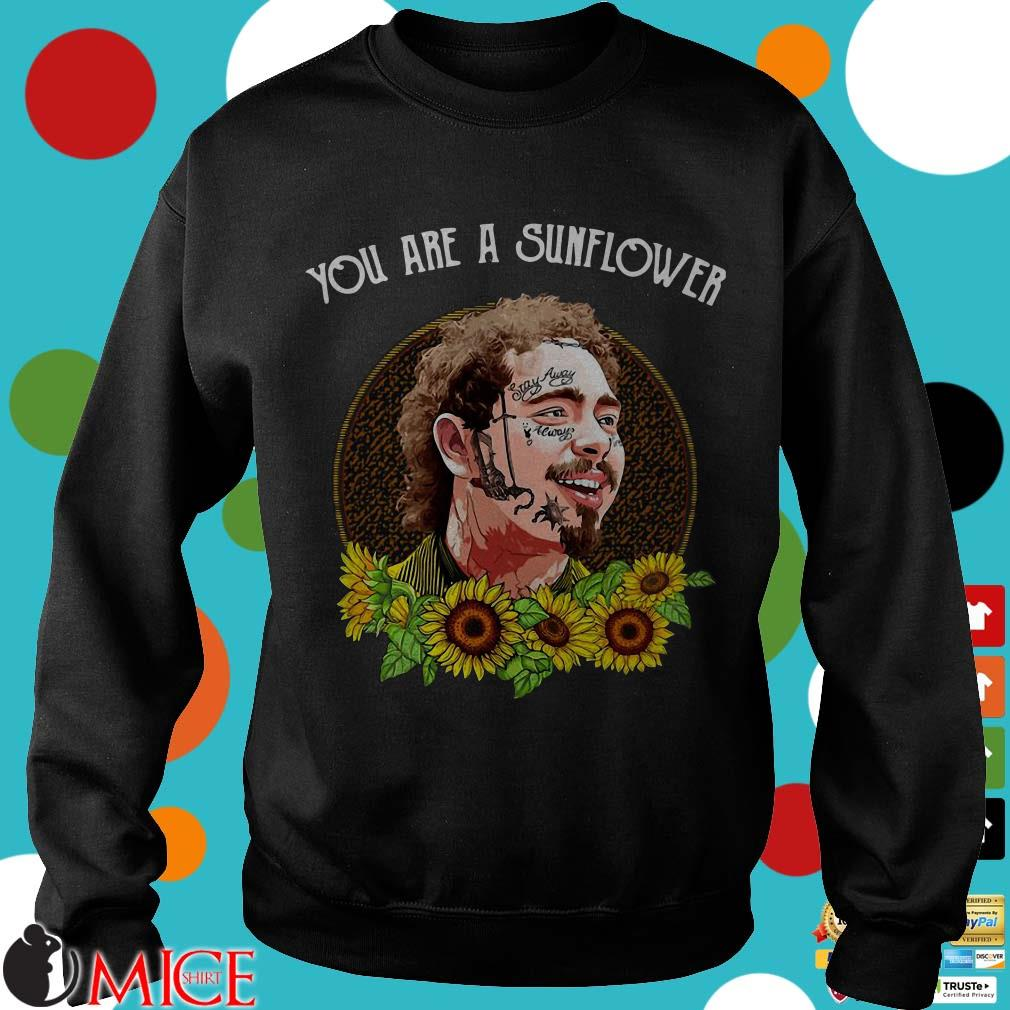 Post Malone Die For Me: Post Malone You Are A Sunflower Shirt, Sweater, Hoodie