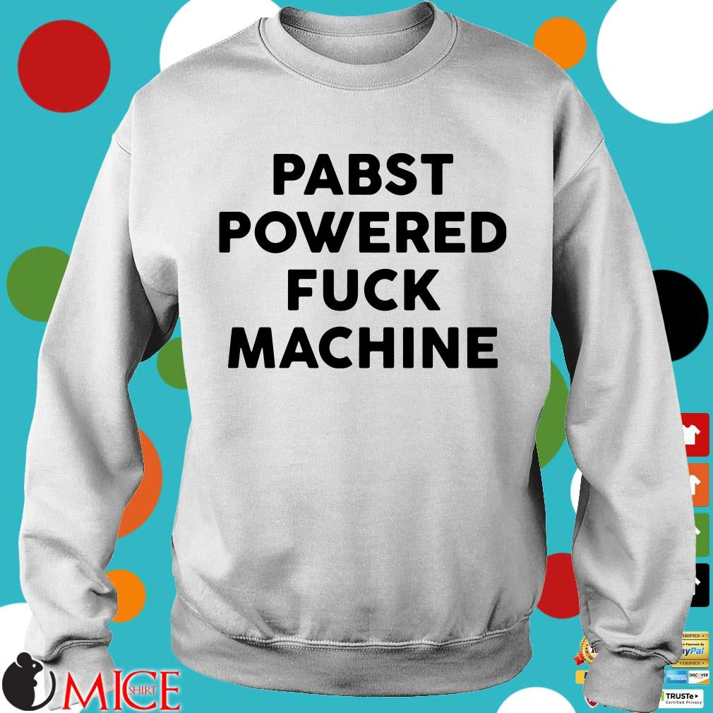 Pabst powered fuck machine shirt