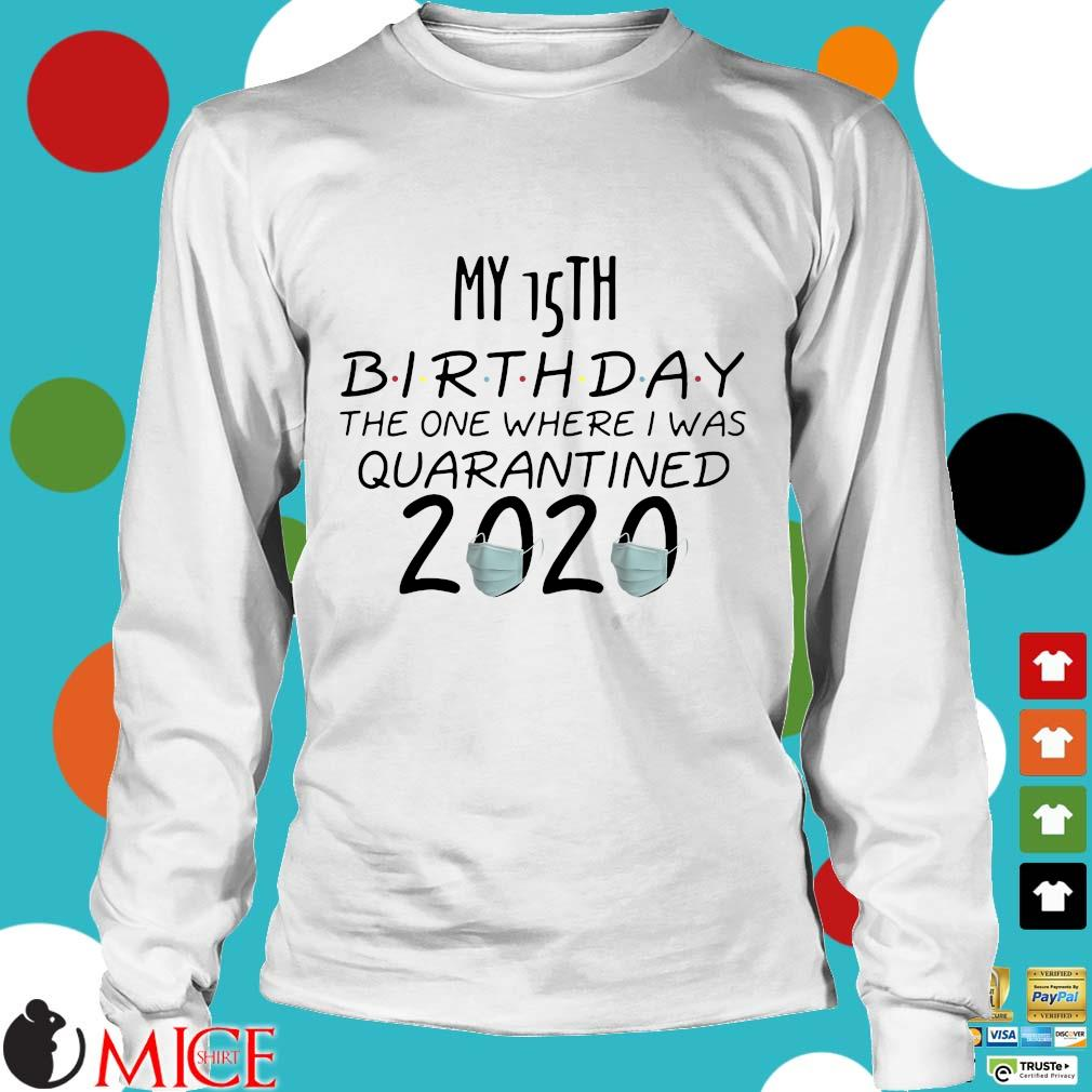 15 Birthday Quarantine Shirts The One Where I Was Quarantined 2020 Tee Shirts t Longsleeve