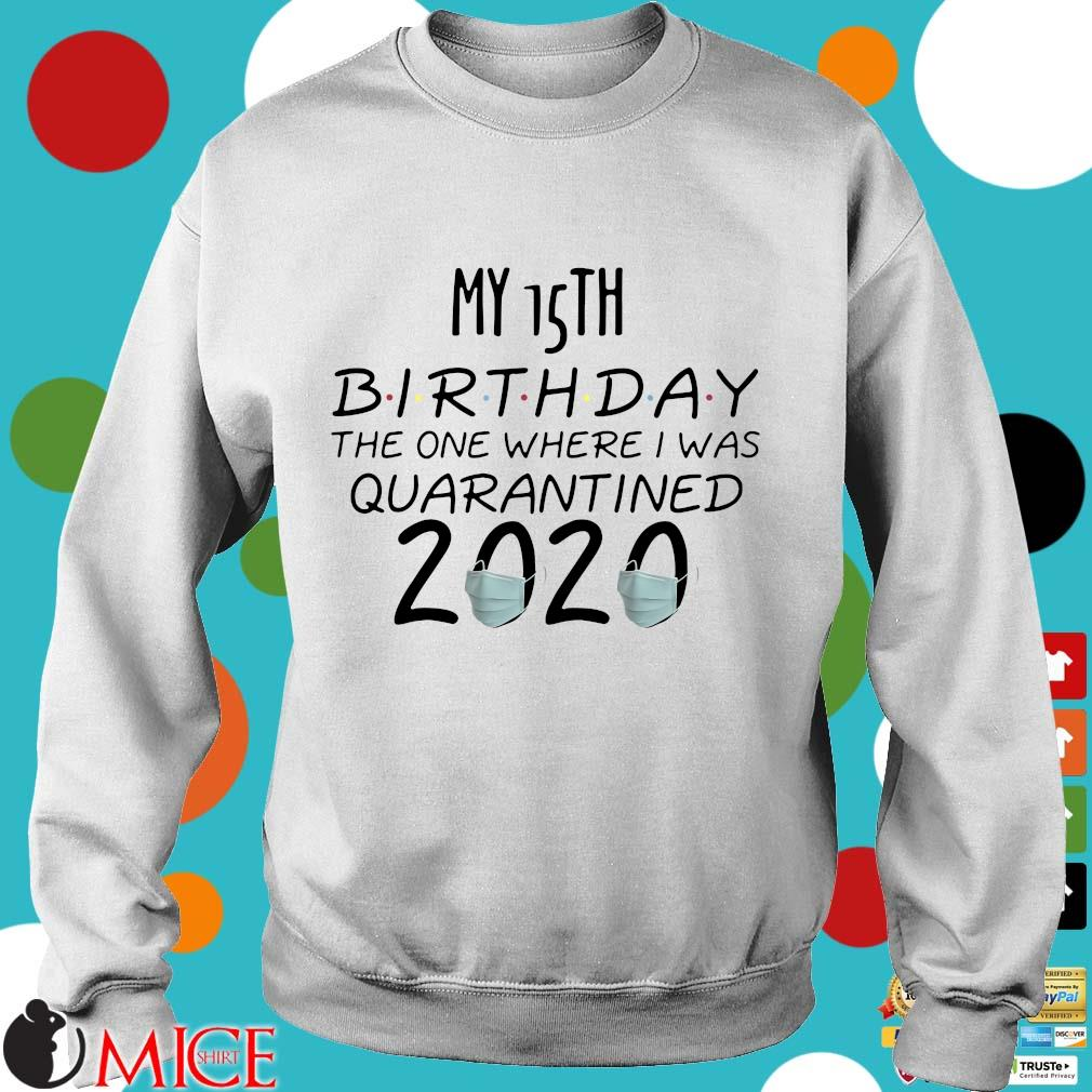 15 Birthday Quarantine Shirts The One Where I Was Quarantined 2020 Tee Shirts t Sweater