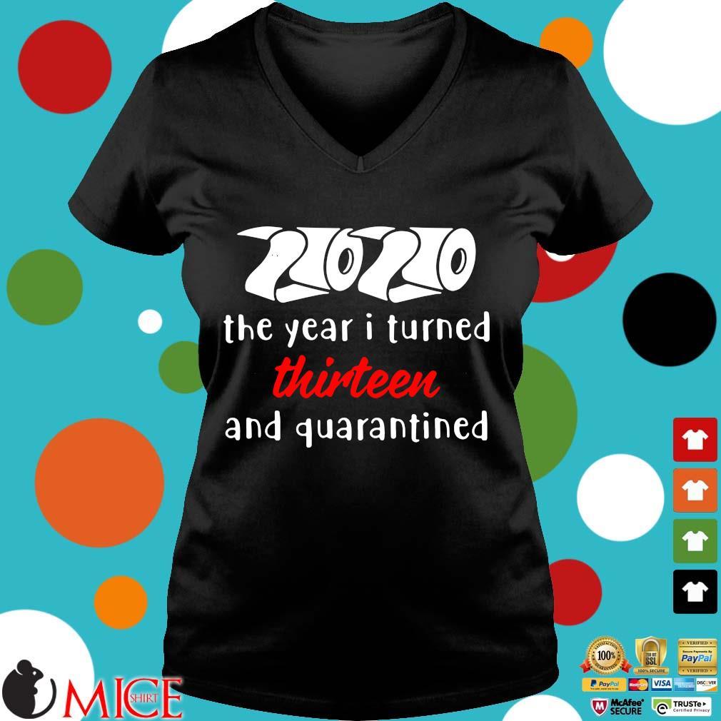 2020 The Year I Turned Thirteen And Quarantined Shirts d Ladies V-Neck