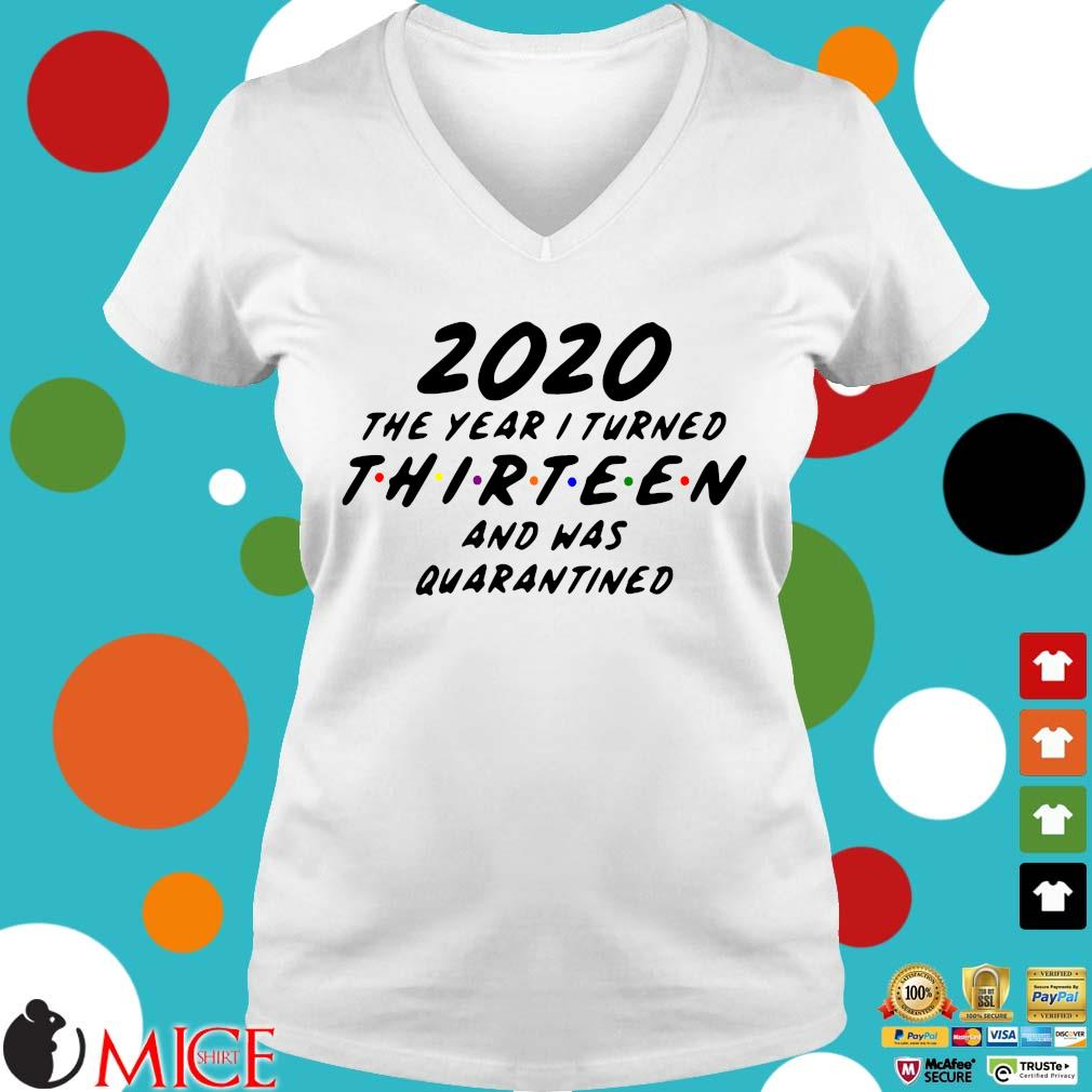 2020 The Year I Turned Thirteen And Was Quarantined Shirt t Ladies V-Neck