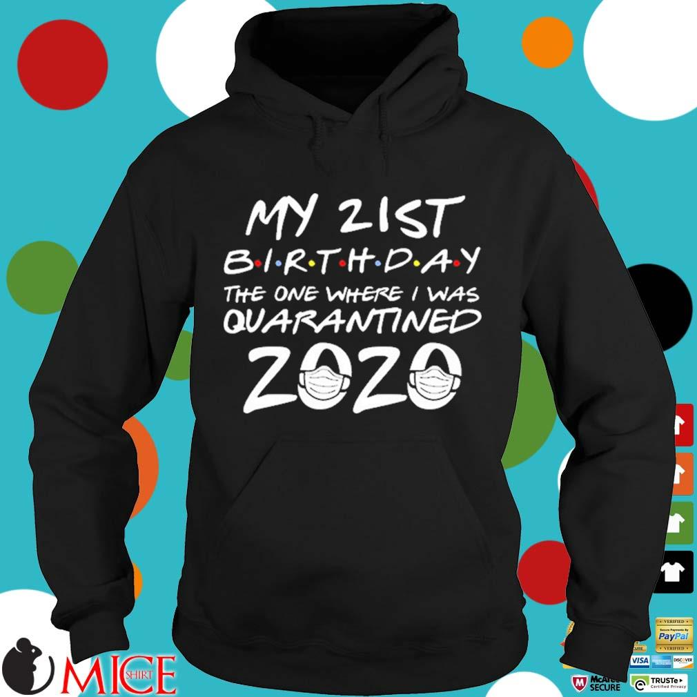 21st Birthday The One Where I Was Quarantined 2020 For T-Shirt d Hoodie