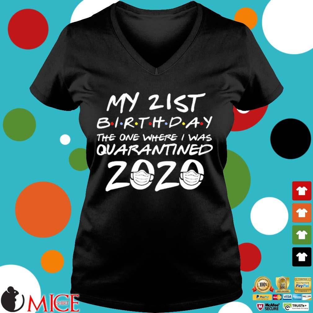 21st Birthday The One Where I Was Quarantined 2020 For T-Shirt d Ladies V-Neck